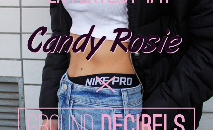 La playlist 11 Ground Decibels x Candy Rosie