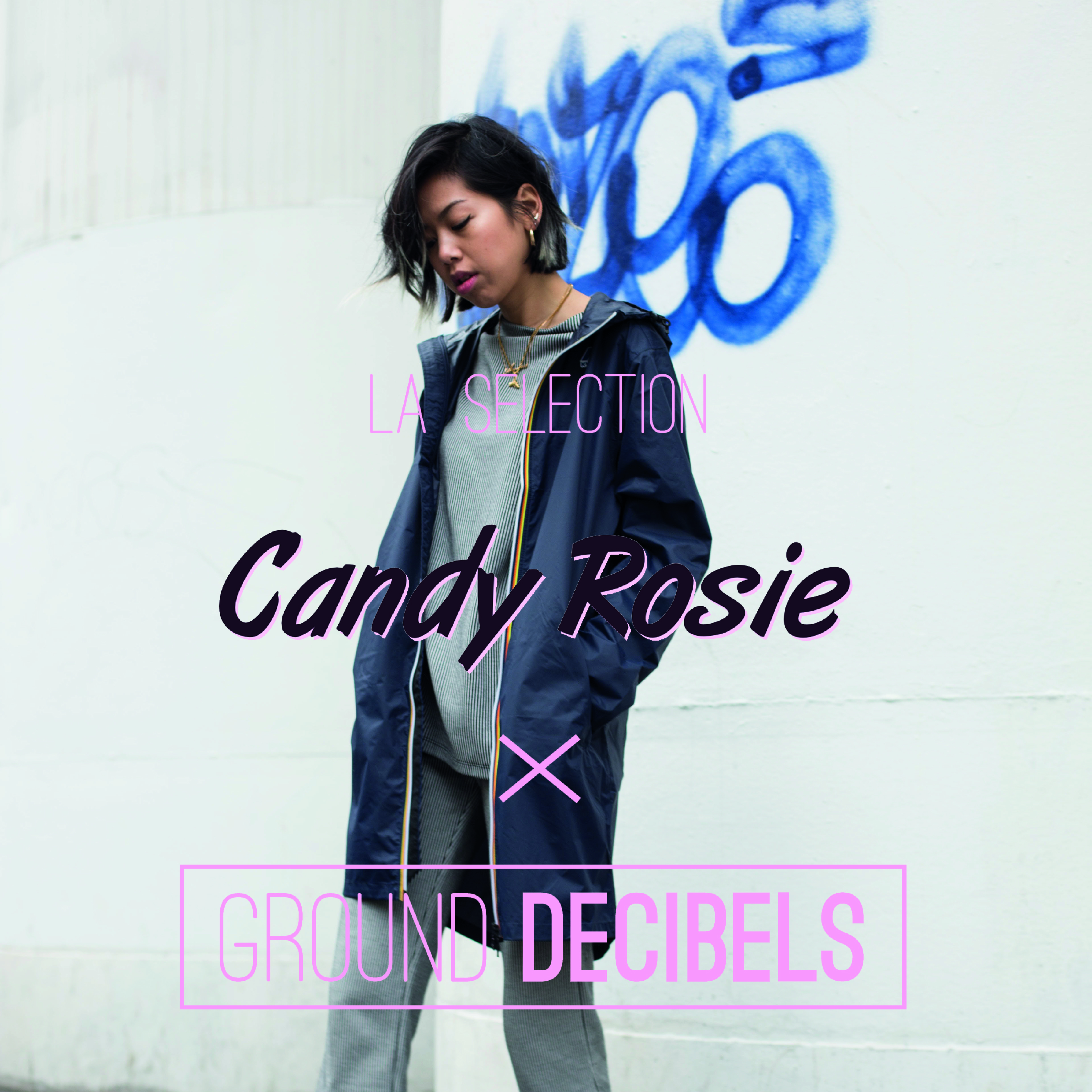 Candy Rosie Playlist x Ground Decibels