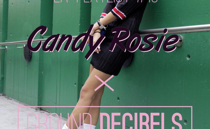 la-playlist-10-candy-rosie-x-ground-decibels-2