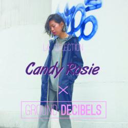 Candy Rosie Playlist x Ground Decibels
